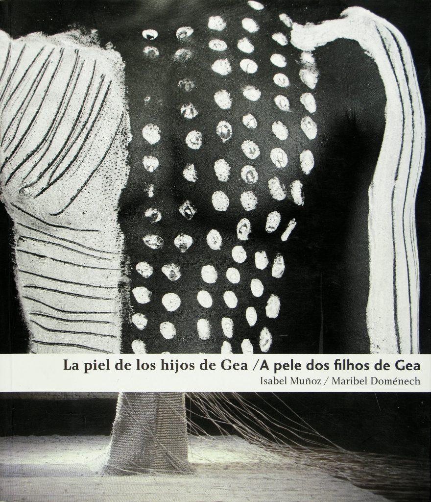 LA PIEL DE LOS HIJOS DE GEA / A PELE DOS FILHOS DE GEA